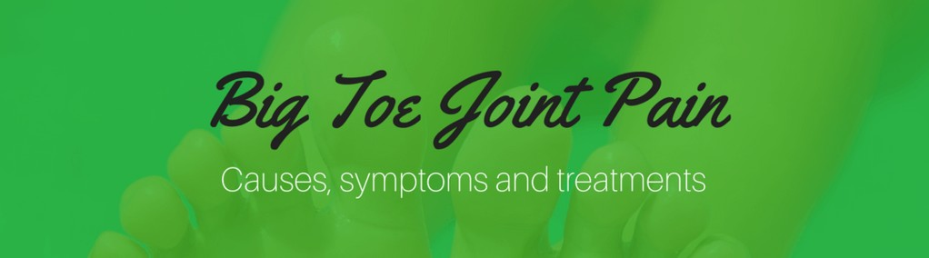 Causes Of Big Toe Joint Pain