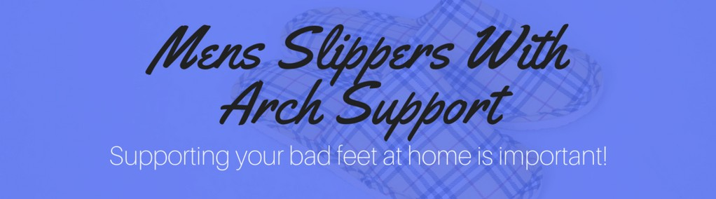 Best Mens Slippers With Arch Support