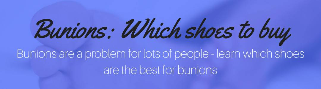 What Are The Best Shoes For Bunions