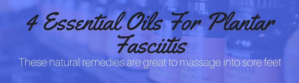 essential oil for plantar fasciitis