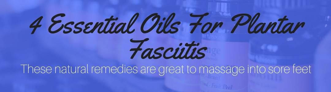 essential oil for plantar fasciitis
