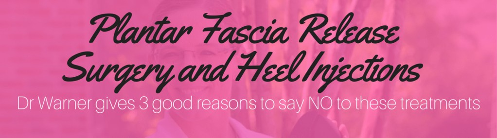 3 Reasons to Say No to Plantar Fascia Release Surgery and Heel Injections