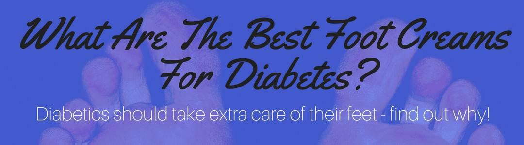 Best Foot Cream For Diabetes