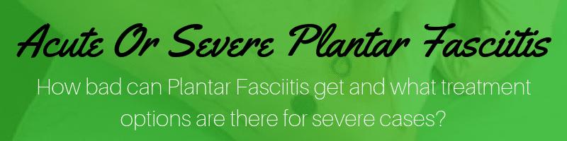 acute plantar fasciitis
