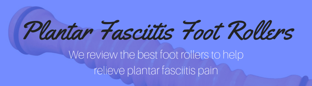 75b6351f88 Foot Rollers For Treating Plantar Fasciitis | Painful Feet