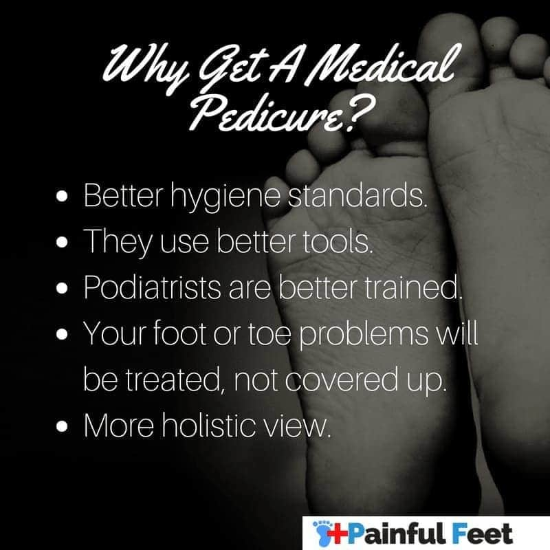 list of reasons to get a medical pedicure